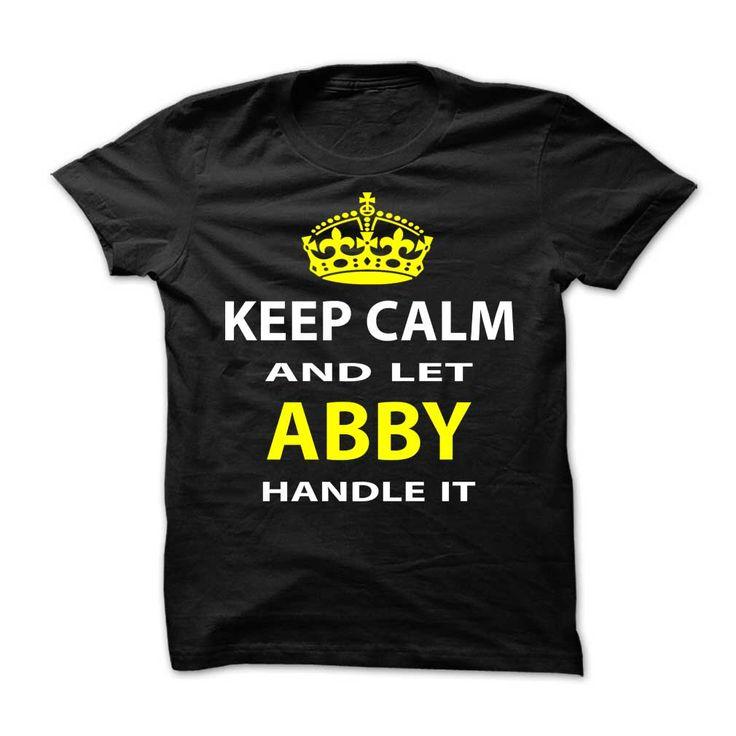 [Top tshirt name printing] Keep Calm amp amp Let Abby Handle It Coupon 15% Hoodies, Funny Tee Shirts
