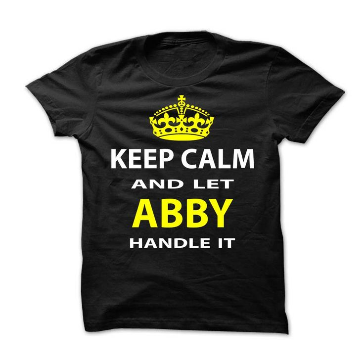 #Funnytshirt... Nice T-shirts  Price :$19.00Purchase Now    Low cost Codes   View pictures & pictures of Keep Calm & Let Abby Handle It t-shirts & hoodies:Should you don't completely love our design, you'll be able to SEARCH your favourite one through ...