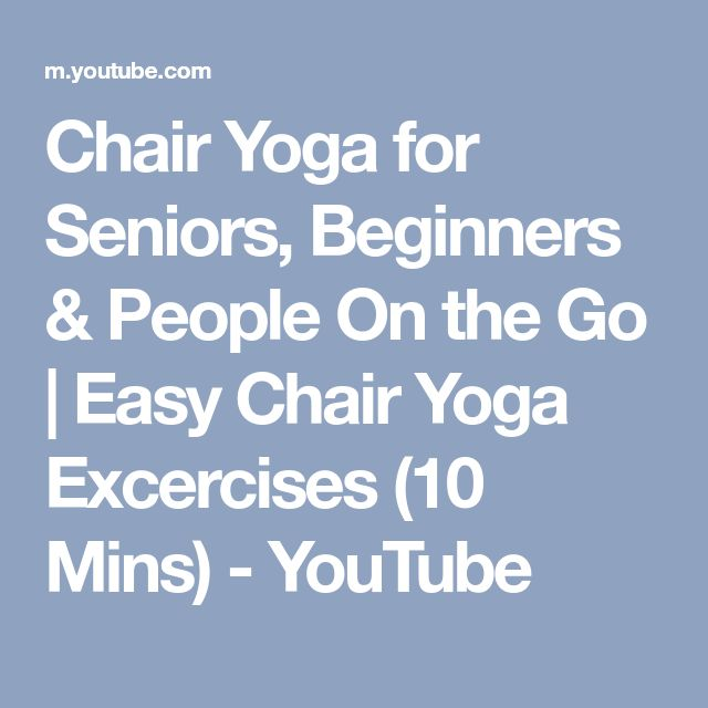 Chair Yoga for Seniors, Beginners & People On the Go | Easy Chair Yoga Excercises (10 Mins) - YouTube
