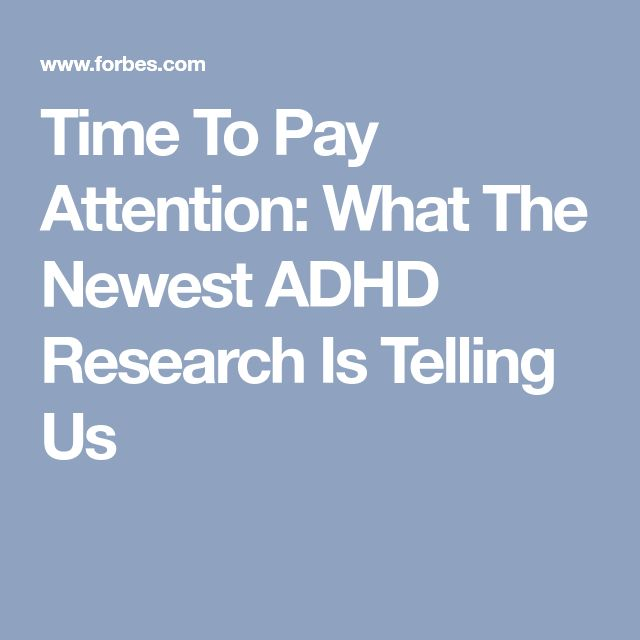 Time To Pay Attention: What The Newest ADHD Research Is Telling Us