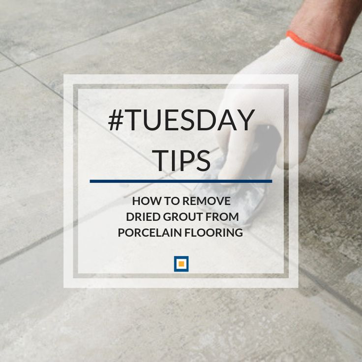 How to Remove Dried Grout from Porcelain Tile  BuildDirect  How to remove, Grout, Builddirect