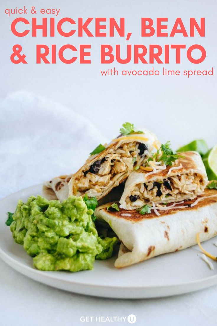 Quick & Easy Chicken, Bean & Rice Burrito With Avocado Lime Spread