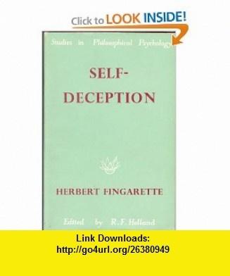 Self-Deception [Studies in Philosophical Psychology] (9780710063465) Herbert Fingarette, R.F. Holland , ISBN-10: 0710063466  , ISBN-13: 978-0710063465 ,  , tutorials , pdf , ebook , torrent , downloads , rapidshare , filesonic , hotfile , megaupload , fileserve
