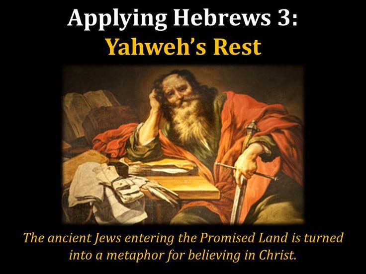 Applying Hebrews 3: Yahweh's Rest