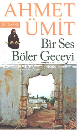bir ses boler geceyi - ahmet umit - everest yayinlari  http://www.idefix.com/kitap/bir-ses-boler-geceyi-ahmet-umit/tanim.asp