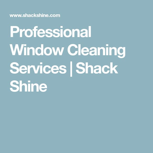 Professional Window Cleaning Services | Shack Shine