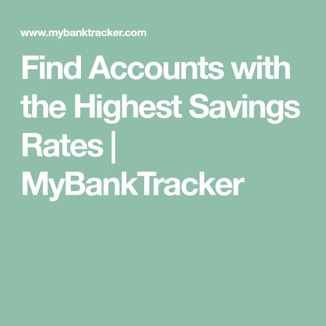 Find Accounts with the Highest Savings Rates | MyBankTracker