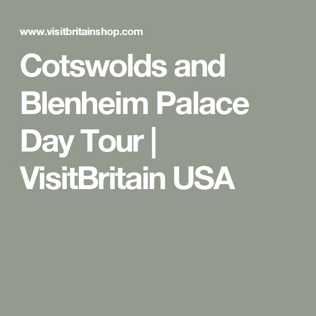 Cotswolds and Blenheim Palace Day Tour | VisitBritain USA