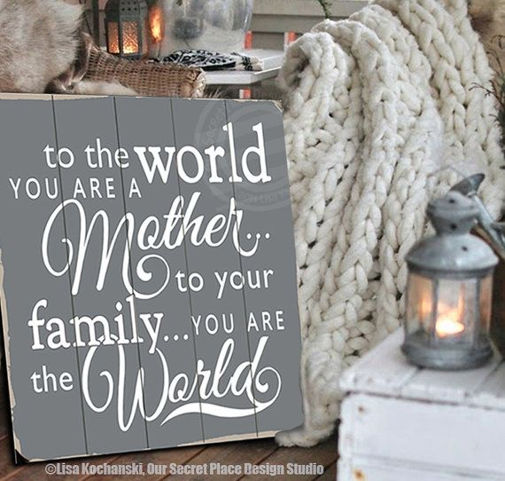 to the world you are a mother rustic wood sign distressed wood sign planked wood sign mothers day gift for mom gift for wife gift from kids