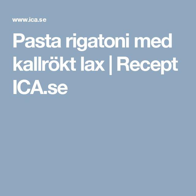 Pasta rigatoni med kallrökt lax  | Recept ICA.se