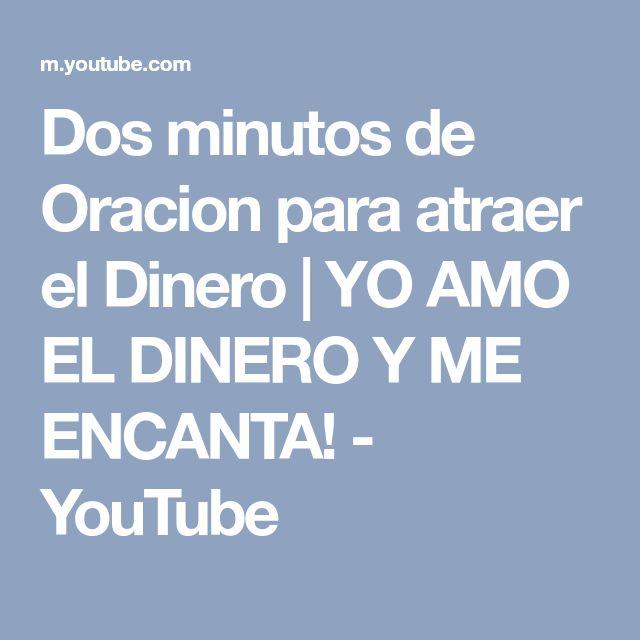 Dos minutos de Oracion para atraer el Dinero | YO AMO EL DINERO Y ME ENCANTA! - YouTube