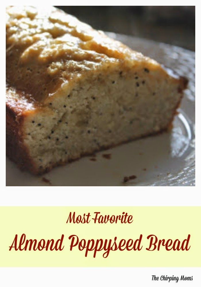 Most Favorite Almond Poppyseed Bread : The Chirping Moms. Must make now!