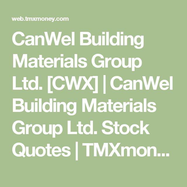 CanWel Building Materials Group Ltd. [CWX] | CanWel Building Materials Group Ltd. Stock Quotes | TMXmoney