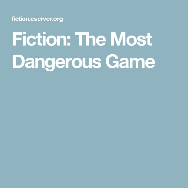 Fiction: The Most Dangerous Game