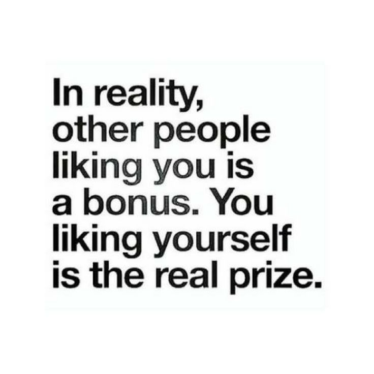 liking yourself is the real prize