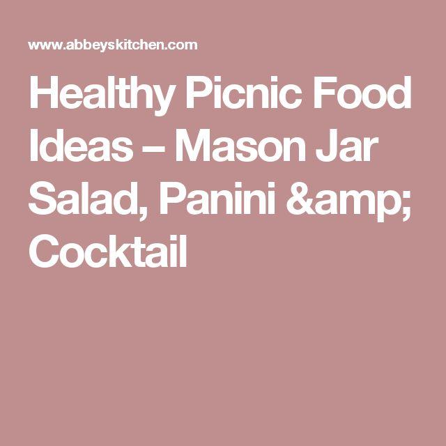 Healthy Picnic Food Ideas – Mason Jar Salad, Panini & Cocktail