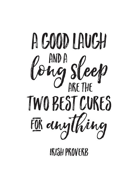 Printable Art: A Good Laugh and a Long Sleep are the Two Best Cures for Anything, an Irish Proverb by happythoughtshop