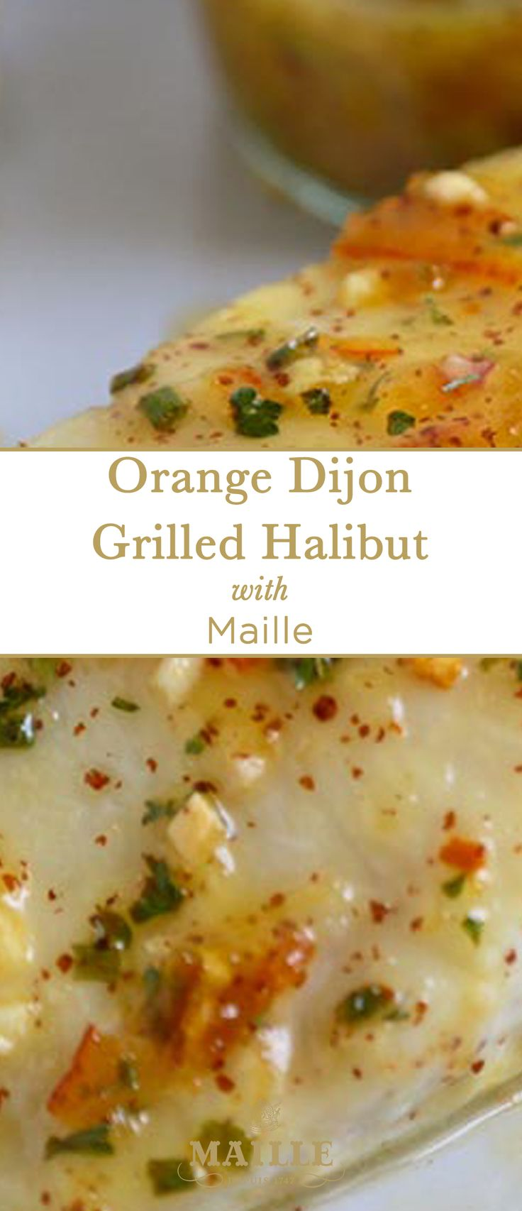Orange Dijon Grilled Halibut. This grilled fish recipe features Maille® Dijonnaise.