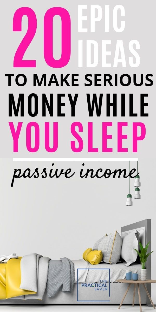 20 Best Passive Income Ideas To Make Money Even In Your Sleep – The Practical Saver | Personal Finance Blog