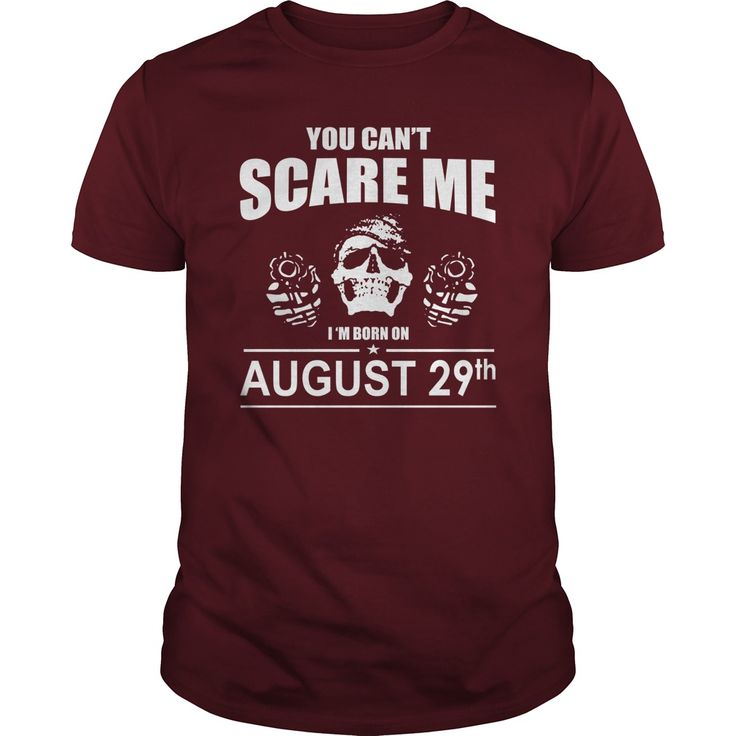 August 29 shirts you cant scare me i was born August 29 tshirts born August 29 birthday August 29 tshirts guys ladies tees Hoodie Sweat Vneck Shirt for birthday #gift #ideas #Popular #Everything #Videos #Shop #Animals #pets #Architecture #Art #Cars #motorcycles #Celebrities #DIY #crafts #Design #Education #Entertainment #Food #drink #Gardening #Geek #Hair #beauty #Health #fitness #History #Holidays #events #Home decor #Humor #Illustrations #posters #Kids #parenting #Men #Outdoors…