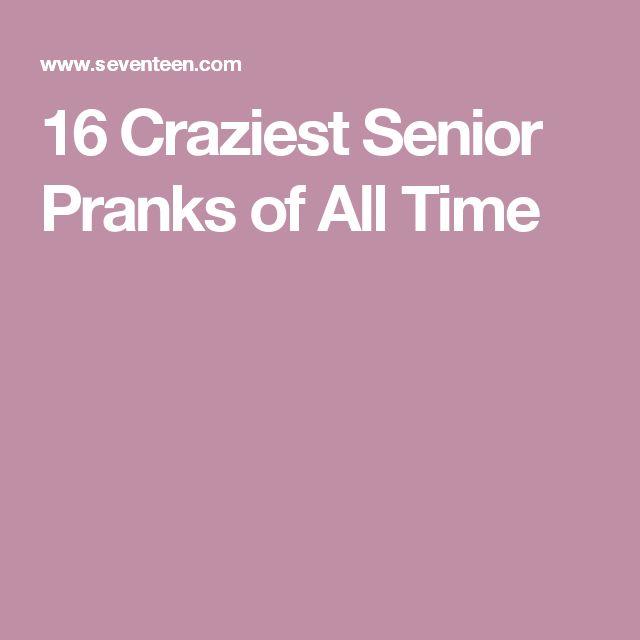 16 Craziest Senior Pranks of All Time
