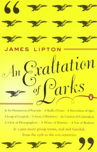 An Exaltation of Larks: The Ultimate Edition by James Lipton http://smile.amazon.com/dp/0140170960/ref=cm_sw_r_pi_dp_4IkJvb1RPTF1H