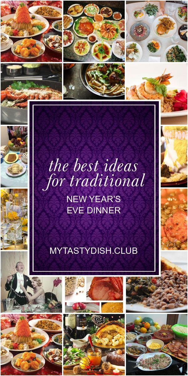 The Best Ideas For Traditional New Year S Eve Dinner New Years Eve Dinner New Year S Eve Recipes Dinner