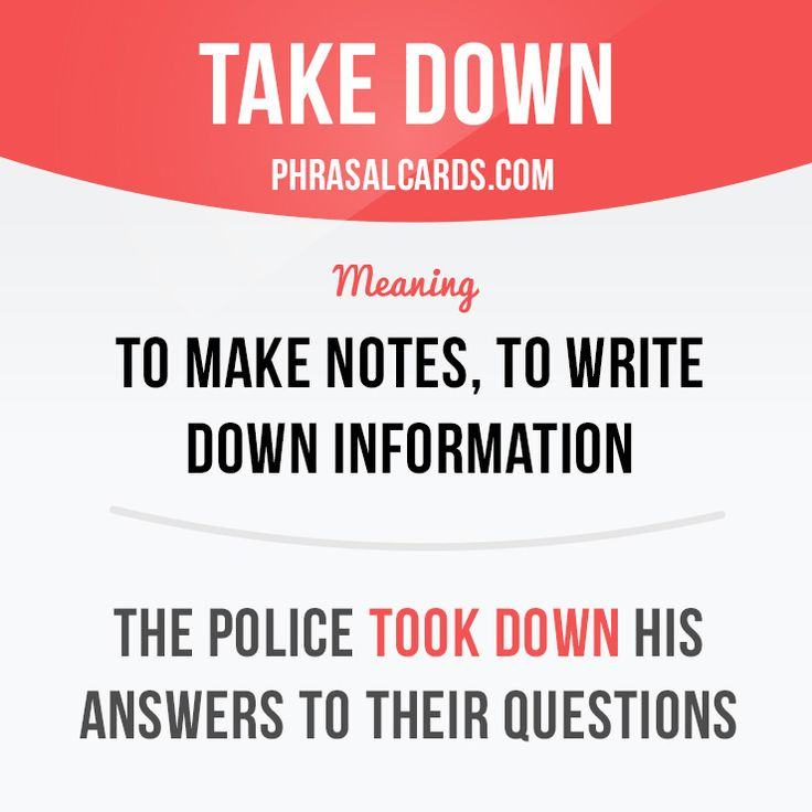 """""""Take down"""" means """"to make notes, to write down information"""".  Example: The police took down his answers to their questions.  #phrasalverb #phrasalverbs #phrasal #verb #verbs #phrase #phrases #expression #expressions #english #englishlanguage #learnenglish #studyenglish #language #vocabulary #dictionary #grammar #efl #esl #tesl #tefl #toefl #ielts #toeic #englishlearning"""