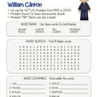 Celebrate U.S. Presidents – William Clinton- Word Search, Scramble, and Maze! (color & black line)   http://www.teacherspayteachers.com/Product/Celebrate-US-Presidents-William-Clinton-SearchScrambleMaze-colorblack-1074500