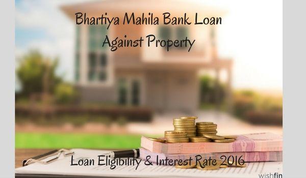 Bhartiya Mahila Bank Loan Against Property In 2020 Bank Loan Loan Loan Amount