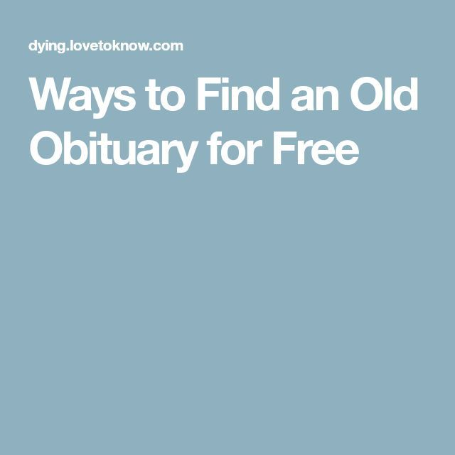 Ways to Find an Old Obituary for Free