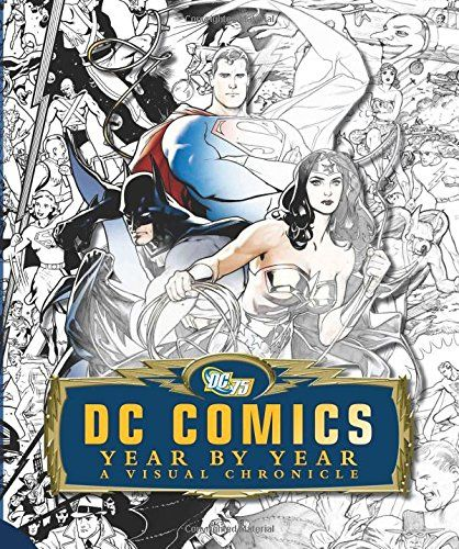 DC Comics Year by Year: A Visual Chronicle (2010). Published by Dorling Kindersley.