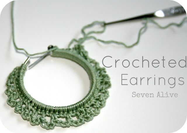 "Seven Alive: Crocheted Earrings *Tutorial*  ~ I love this idea. Crochet around an existing peice of ""Blah"" or flawed jewlery"