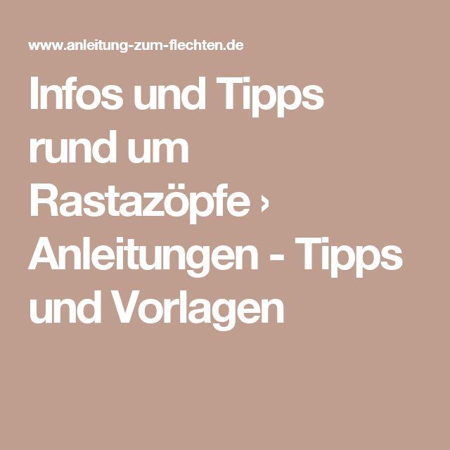 Infos und Tipps rund um Rastazöpfe › Anleitungen - Tipps und Vorlagen