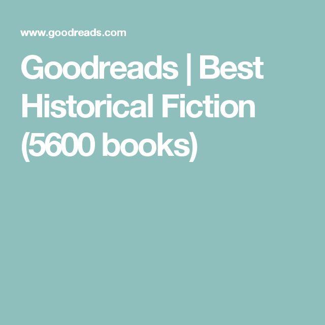 Goodreads   Best Historical Fiction (5600 books)