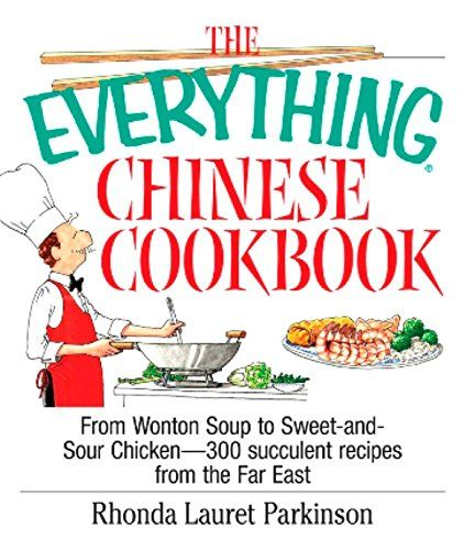 The Everything Chinese Cookbook From Wonton Soup to Sweet and Sour Chicken300 Succelent Recipes from the Far East Everything *** You can get more details by clicking on the image.Note:It is affiliate link to Amazon.