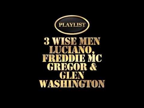 3 Wise Men - Luciano, Freddie McGregor & Glen Washington Playlist - YouTube