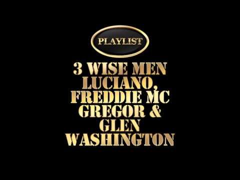 3 Wise Men - Luciano, Freddie McGregor & Glen Washington Playlist - YouTube