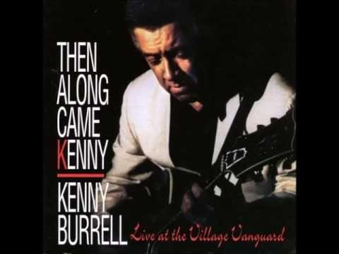 Kenny Burrell ♠ Then Along Came Kenny ♠ Jazz Guitar (1993 LP Full Album)