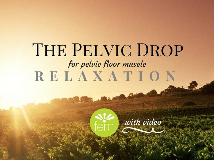 The Pelvic Drop to Relax Your Pelvic Floor