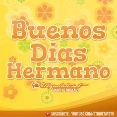 Imágenes para desear Buenos Dias Hermano   http://imagenesdebuenosdias.info/imagenes-para-desear-buenos-dias-hermano/