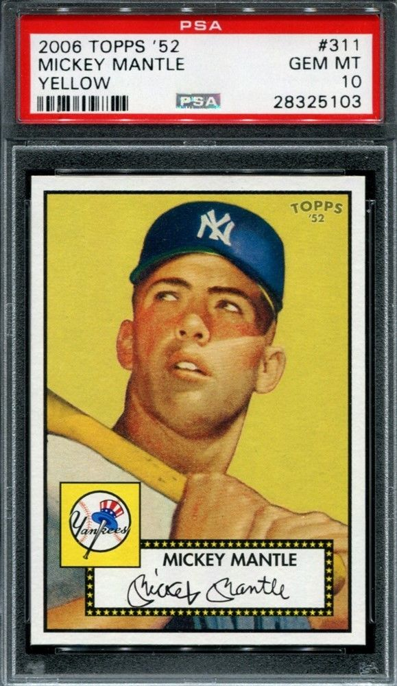 Psa 10 Mickey Mantle 2006 Topps 52 Rookie Reprint 311 Yellow Pop 6 Psa10 Mickey Mantle Baseball Cards For Sale Baseball Cards