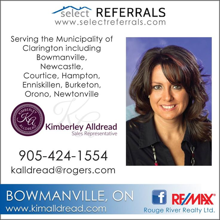 RE/MAX SELECT REFERRALS Team Member, Kimberley Alldread serving Bowmanville, Ontario and surrounding areas.  To refer your clients to Kimberley, contact direct at: 905-424-1554 #selectreferrals #remax #bowmanville