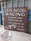 Late Model racing is proof God loves us and wants us to be happy. Available in two sizes and lots of rich colors. #Racing