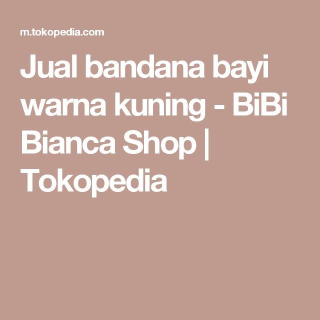 Jual bandana bayi warna kuning - BiBi Bianca Shop   Tokopedia