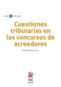 Cuestiones tributarias en los concursos de acreedores / Domingo Carbajo Vasco, Inspector de Hacienda del Estado