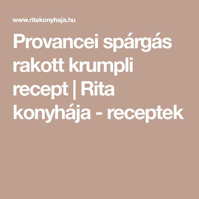 Provancei spárgás rakott krumpli recept | Rita konyhája - receptek