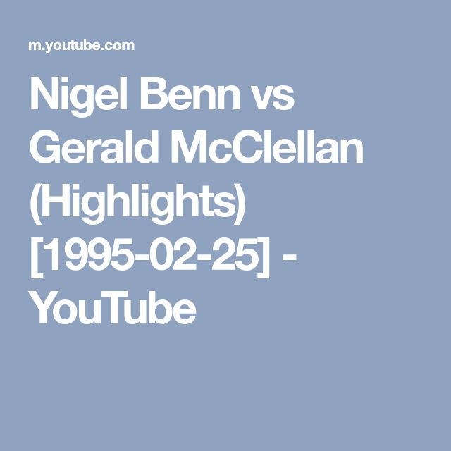 Nigel Benn vs Gerald McClellan (Highlights) [1995-02-25] - YouTube