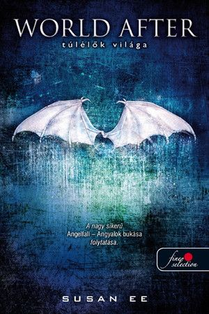 Susan Ee: World After – Túlélők világa (Angelfall 2.)