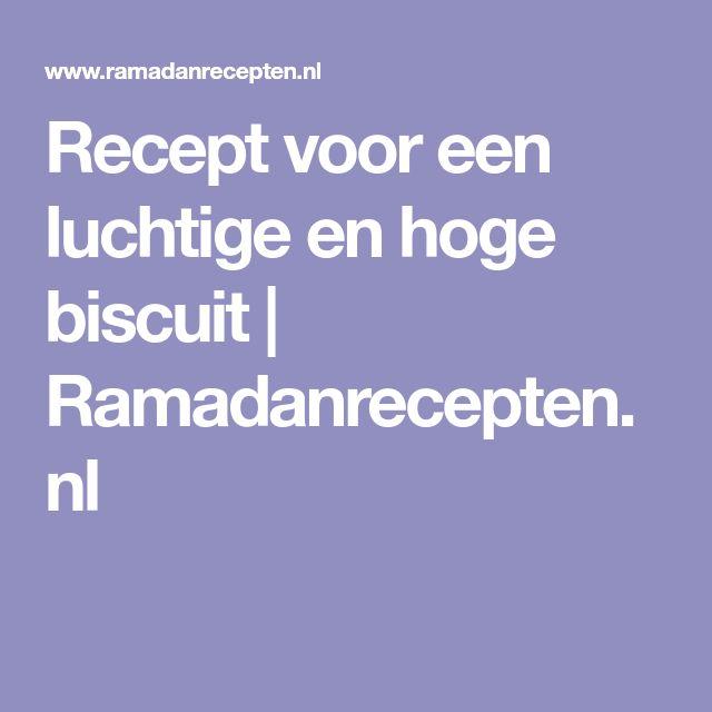 Recept voor een luchtige en hoge biscuit   Ramadanrecepten.nl